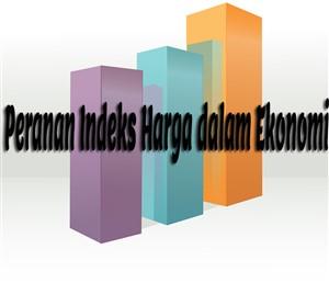 Peranan Indeks Harga dalam Ekonomi