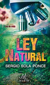 """""""Ley Natural"""" de Sergio Sola Ponce"""
