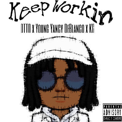 SONG REVIEW: OTTO - Keep Workin ft. Young Yancy DeBlanco x KG