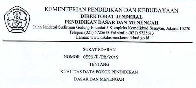 Surat Edaran Dirjen Dikdasmen No. 0993/D/PR/2018 Tentang Kualitas Dapodik dan Akreditasi Sekolah