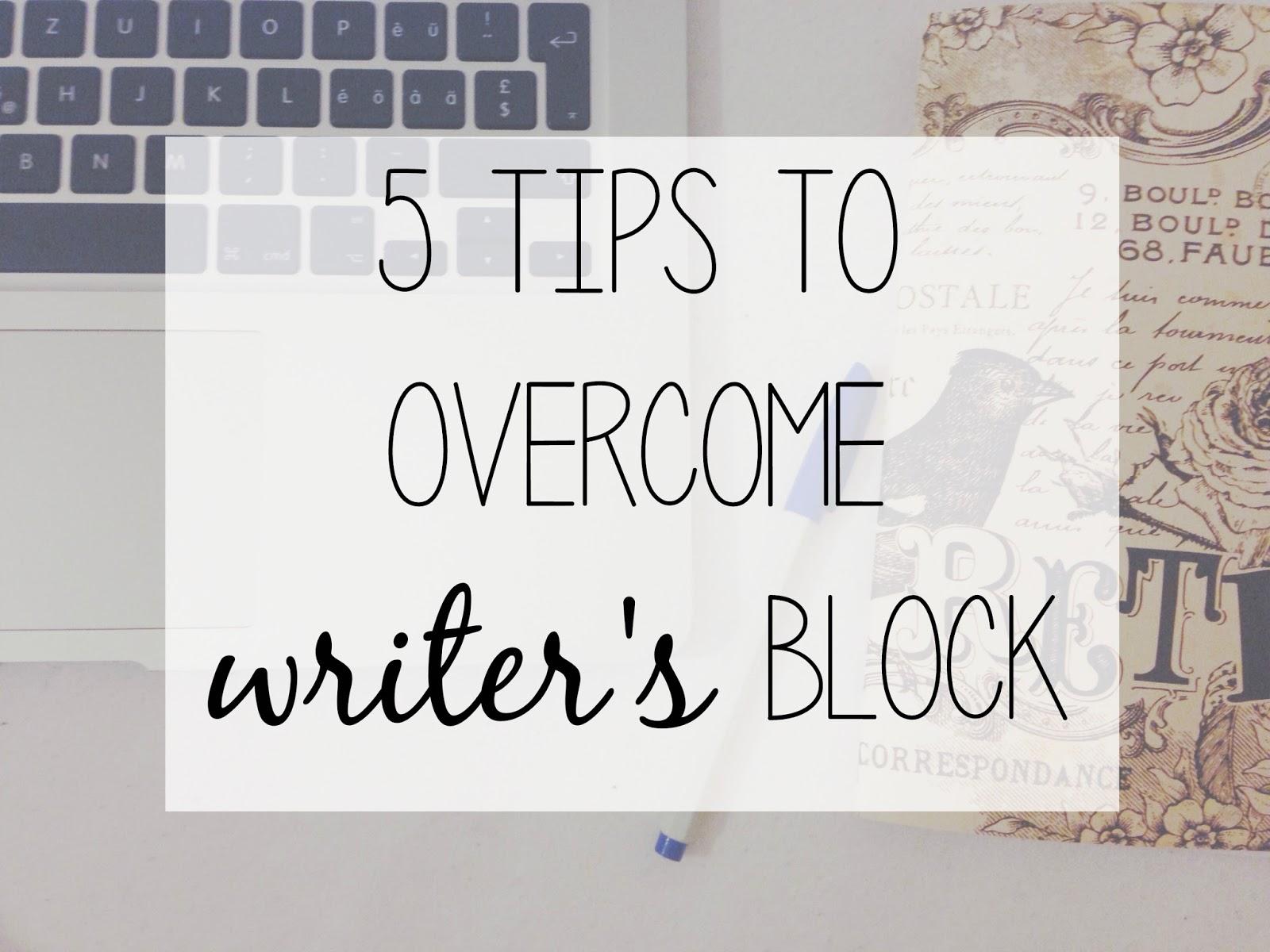 How do i overcome writers block?