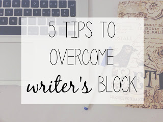 5 Tips to Overcome Writer's Block
