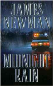http://www.amazon.com/Midnight-Rain-James-Newman/dp/0615746659/ref=sr_1_3?ie=UTF8&qid=1358528189&sr=8-3&keywords=Midnight+Rain+James+Newman