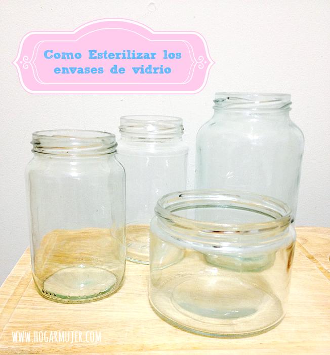 como esterilizar los envases de vidrio para guardar alimentos
