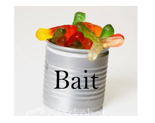 IMAGE(http://2.bp.blogspot.com/-5hNTqW5TgJQ/TZIDokjPiCI/AAAAAAAADpM/Zh3MgGBkDxE/s1600/bait.jpg)