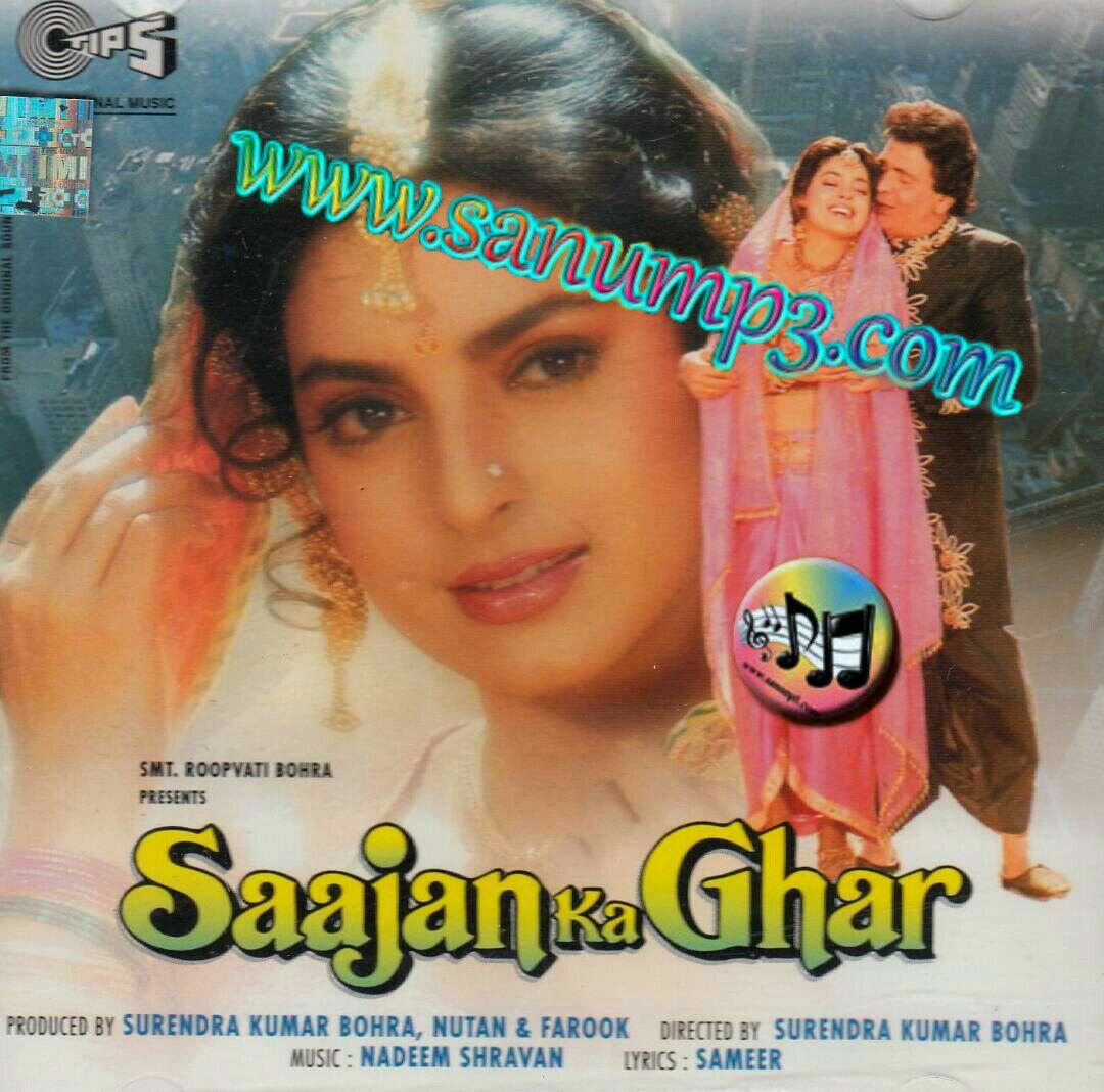 Main Woh Duniya Hoon Mp3 Songs Wapin: ONLY KUMAR SANU MP3 SONGS DOWLOAD HERE: Saajan Ka Ghar