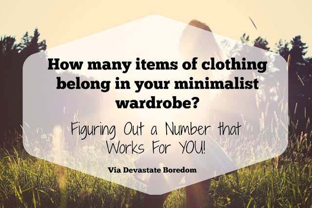 How Many Items of Clothing Belong in Your Minimalist Capsule Wardrobe?  How to Figure Out a Number That Works for Your Lifestyle, via Devastate Boredom