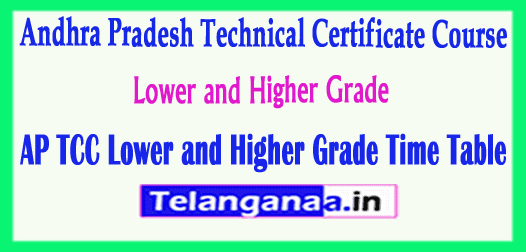 AP TCC Technical Certificate Course Lower and Higher Grade Time Table