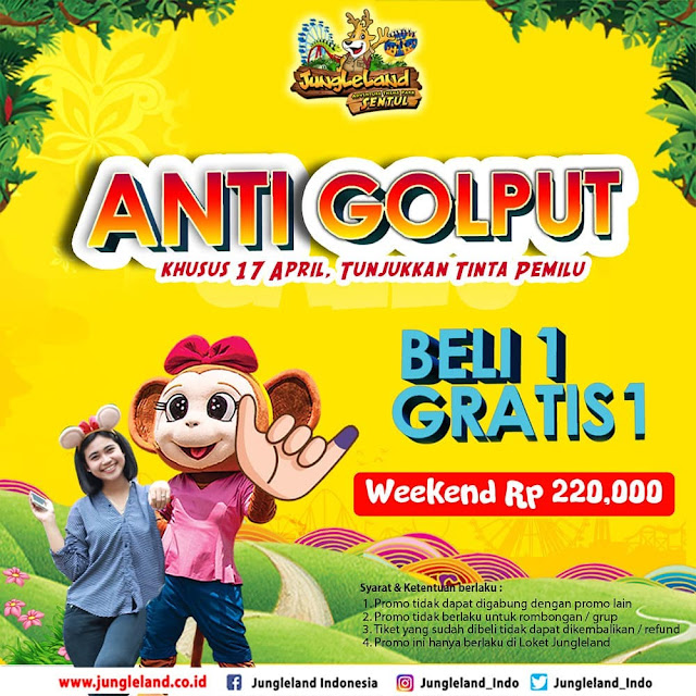 #JungleLand - #Promo Anti Golput Beli 1 Gratis 1 Weekend 220K (17 April 2019)