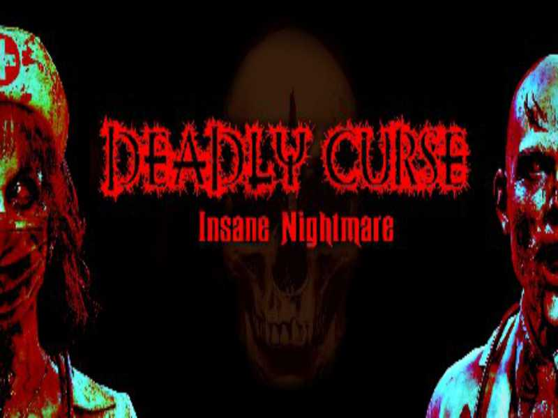 Download Deadly Curse Insane Nightmare Game PC Free on Windows 7,8,10