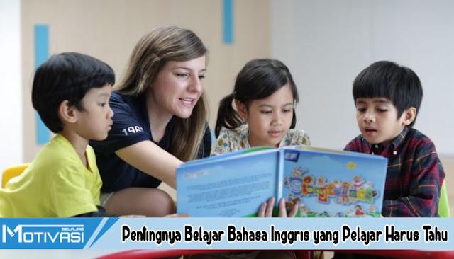 Pentingnya Belajar Bahasa Inggris yang Pelajar Harus Tahu