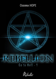 http://lesreinesdelanuit.blogspot.be/2016/03/go-to-hell-t1-rebellion-de-oxanna-hope.html