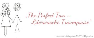 http://unendlichegeschichte2017.blogspot.de/2017/03/blogparade-perfect-two-literarische.html#