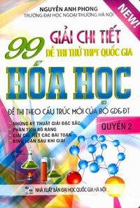 Giải Chi Tiết 99 Đề Thi Thử THPT Quốc Gia Hóa Học: Quyển 2 - Nguyễn Anh Phong