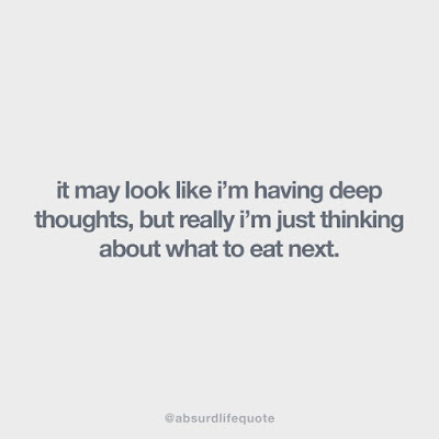 short deep quotes:it may look like i'm having deep thoughts,