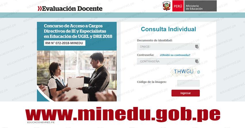 MINEDU: Resultados Examen de Acceso a Cargos Directivos - Directores IE y Especialistas en Educación de UGEL y DRE 2018 (Miércoles 25 Julio) www.minedu.gob.pe