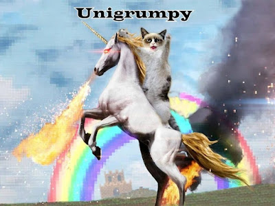 The Event Has Begun; Break Out That Bad Unicorn  Unigrumpy