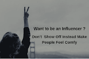 Don't Show off instead make people comfortable around you .