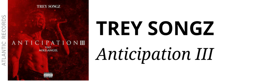 http://www.ebonynsweet.com/2017/01/trey-songz-anticipation-3.html