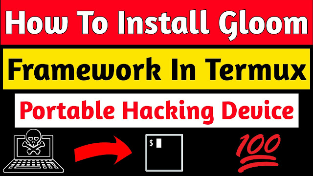 How to Install Gloom Framework In Termux