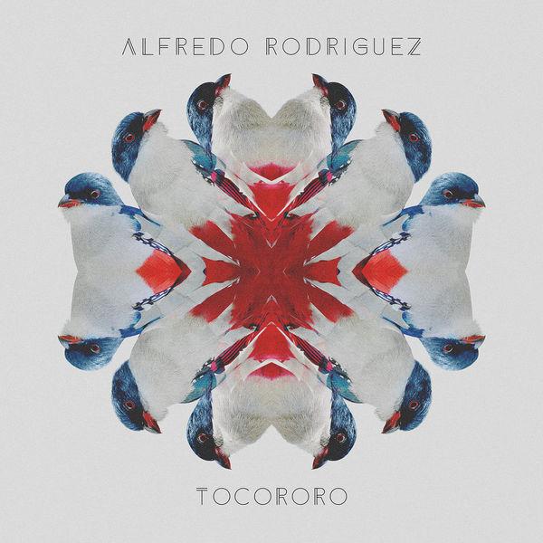 Jazz afro-cubain & musiques latines - Playlist Alfredo%2BRodriguez%2B-%2BTocororo%2B%25282016%2529
