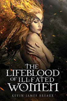 The Lifeblood of Ill-Fated Women The Blood, Sun, and Moon Kevin James Breaux