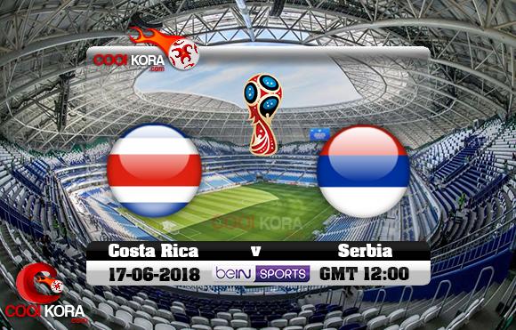 مشاهدة مباراة كوستاريكا وصربيا اليوم 17-6-2018 بي أن ماكس كأس العالم 2018