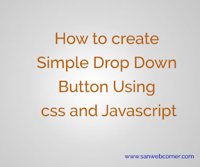 create simple drop down button using css and javascript