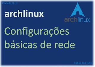 Arch Linux - Configurações básicas de Rede