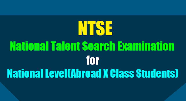 national level nts exam 2018,ntse 2018,national talent search exam 2018,abroad students,how to apply,application form,last date,exam date,results,ncert