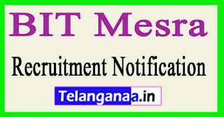 Birla Institute of Technology BIT Mesra Recruitment Notification 2017