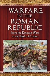 Warfare in the Roman Republic, From the Etruscan Wars to the Battle of Actium