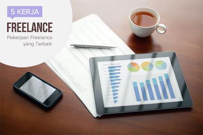 5 Pekerjaan Freelance Terbaik Dengan Gaji Tinggi Saat Ini