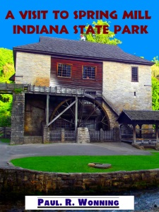 A Visit to Spring Mill State Park