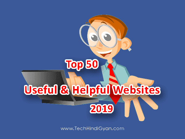 Top 50 Most Useful Websites 2019 - TechHindiGyan.com