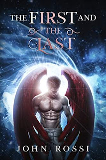 The First and the Last - a paranormal tale of trial and redemption by John Rossi