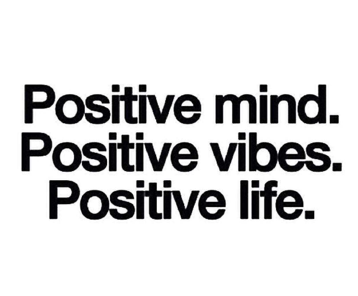 Positive Vibes.