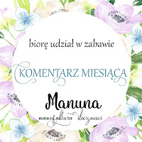 http://manunapl.blogspot.com/2016/10/zabawa-komentarz-miesiaca_42.html