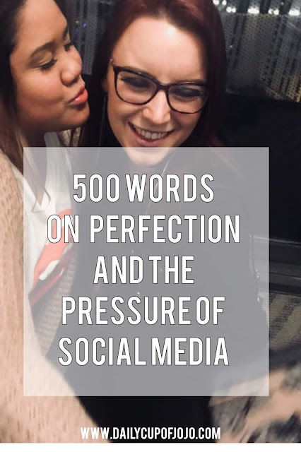 500 Words On Perfection and the Pressure of Social Media