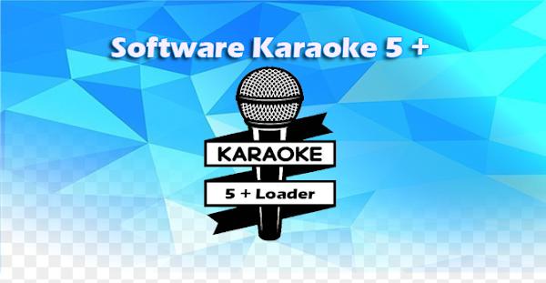 Karaoke 5 + Loader Full