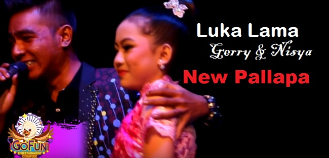 ( Download 6.21 MB ) Luka Lama New Pallapa oleh Gerry & Nisya mp3