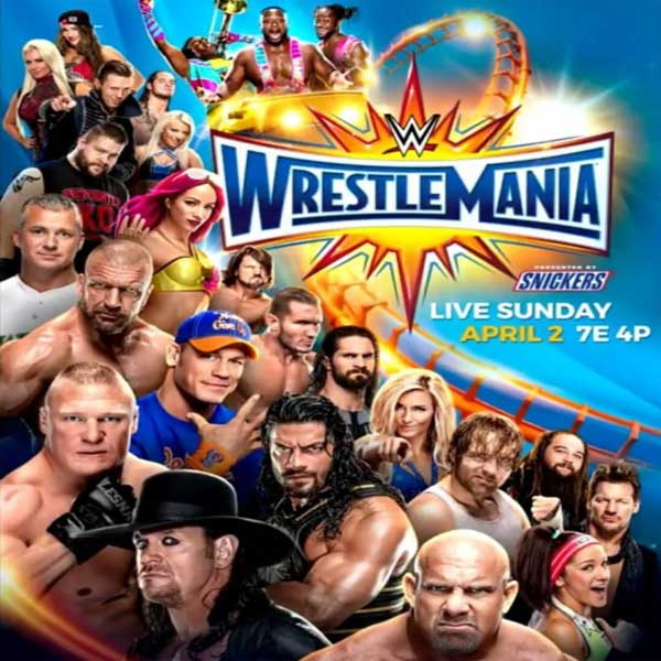 WWE Wrestlemania 33, WWE Wrestlemania 33 Synopsis, WWE Wrestlemania 33 Traier, WWE Wrestlemania 33 Review