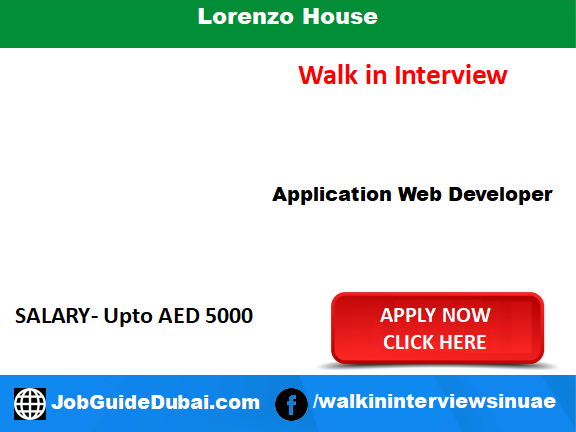 Walk in job in Dubai Interview at Lorenzo House for application web Developer