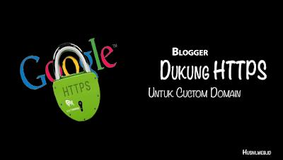 Blogger sudah dukung HTTPS untuk custom domain TLD