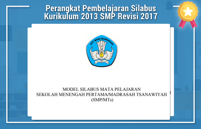 Perangkat Pembelajaran Silabus Kurikulum 2013 SMP MTS Revisi 2017