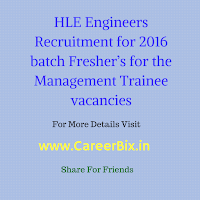 HLE Engineers Recruitment for 2016 batch Fresher's for the Management Trainee Vacancies