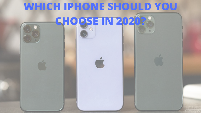 Which iPhone Should You Choose in 2020?