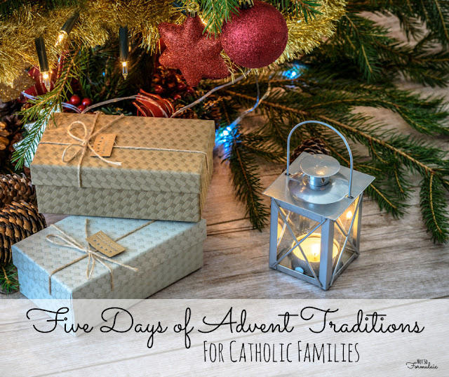 http://www.notsoformulaic.com/how-to-prepare-your-home-for-advent-even-in-the-chaos-five-days-of-advent-traditions-for-catholic-families/