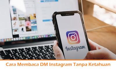 Cara Membaca DM Instagram Tanpa Ketahuan (Termudah.com)