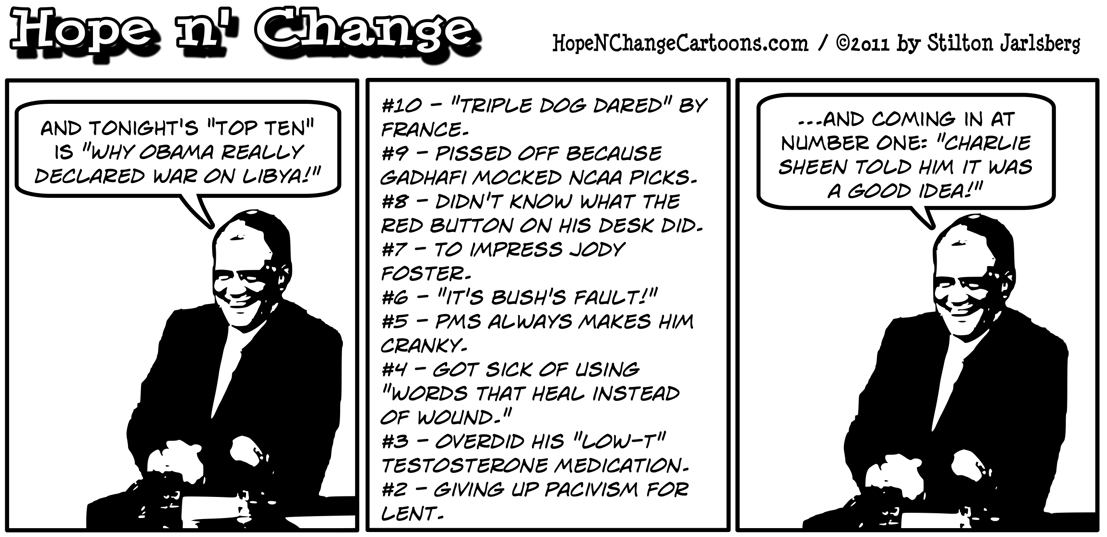 Top Ten list of real reasons Obama ordered war on Libya, hope n' change, hopenchange, hope and change, stilton jarlsberg